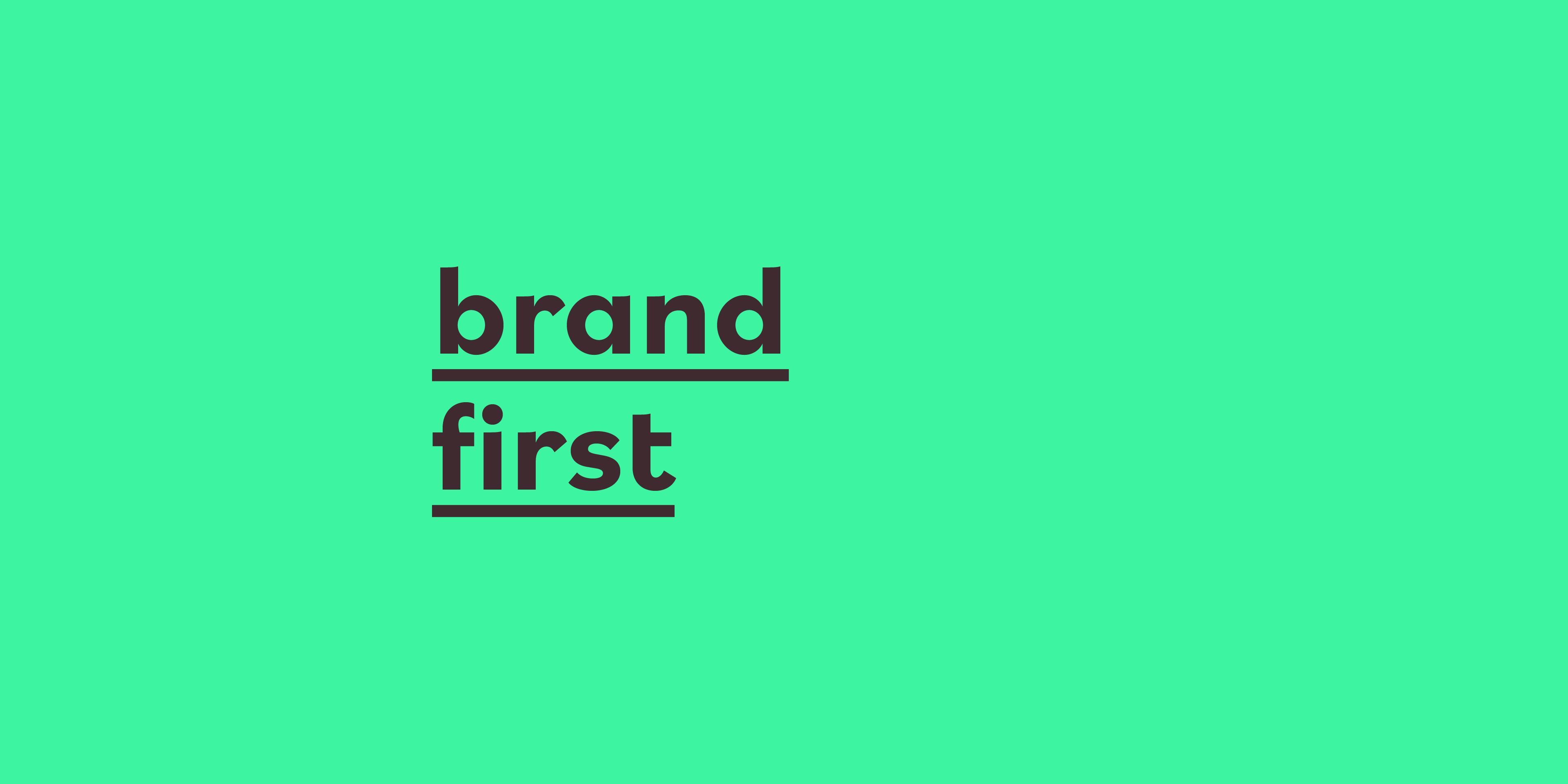 Brand First